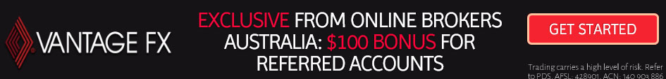 Vantage FX forex broker offer $100 AUD exclusively for Online Brokers Australia trading account referrals!