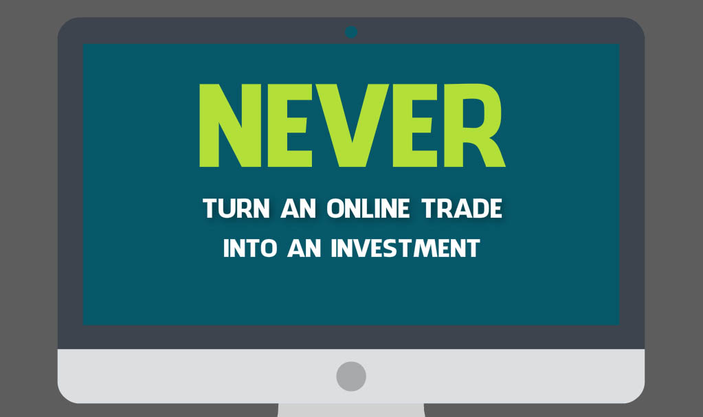 Never turn a share trade into an investment